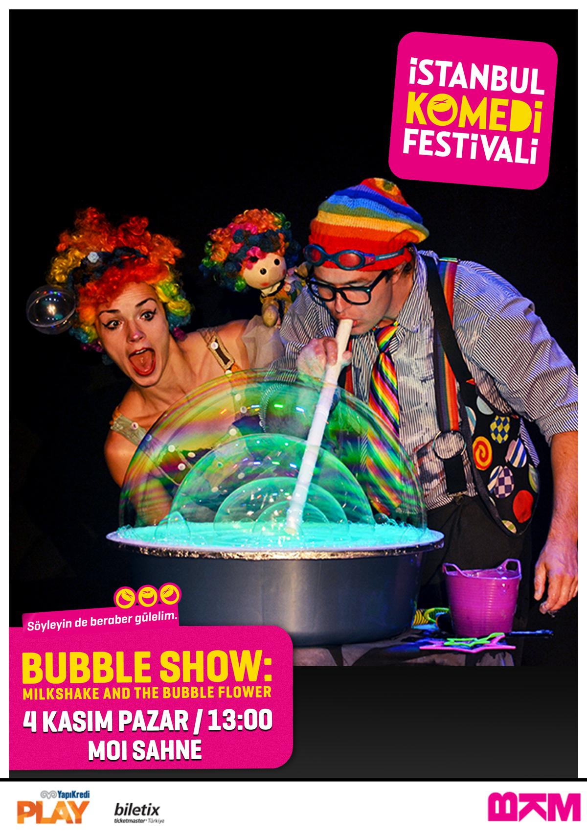 İSTANBUL KOMEDİ FESTİVALİ Bubble Show – Milkshake and The Bubble Flower